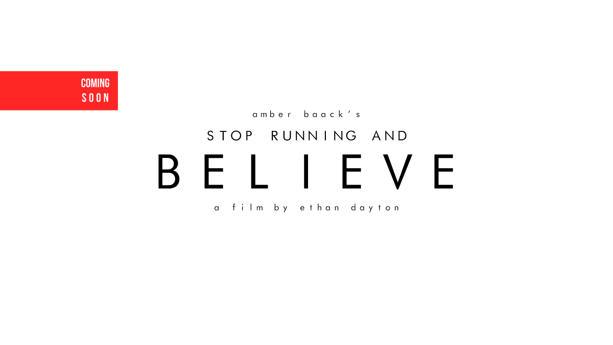 Stop Running and Believe.fw